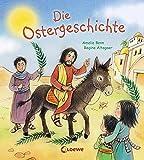 Die Ostergeschichte: Biblische Pappbilderbuch für die Kleinsten ab 2 Jahre
