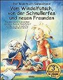 Vom Windelfutsch, von der Schnullerfee und neuen Freunden: Drei Bilderbücher in einem Band: Der kleine Zauberer Windelfutsch; Ein Bär von der Schnullerfee; Im Kindergarten...