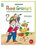 Prinz Grünigitt: Eine Bilderbuchgeschichte für Obst- und Gemüsemuffel