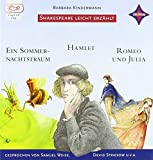 Shakespeare leicht erzählt: Romeo und Julia, Hamlet, Ein Sommernachtstraum: nach William Shakespeare, Sprecher: Devid Striesow, Samuel Weiss, Jens ... ca. 3 Std. 10 Min. (Weltliteratur für Kinder)