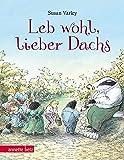 Leb wohl, lieber Dachs: Geschenkbuch-Ausgabe: Geschenkbuch-Ausgabe