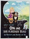 Opa und der fliegende Hund: Ein Bilderbuch über Abschied und Tod
