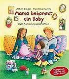 Mama bekommt ein Baby: Erste Aufklärungsgeschichten (Pädagogische Bilderbücher), ab 4 Jahre